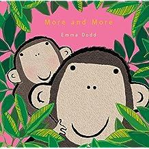 More and More (Emma Dodd's Love You Books)