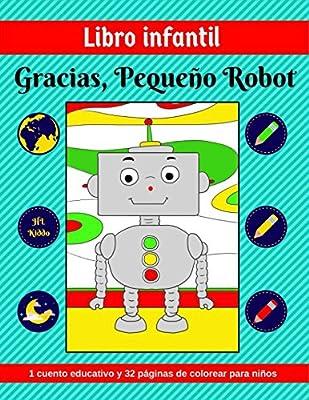 Libro infantil: Gracias, Pequeño Robot (1 cuento educativo y 32 ...