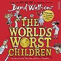 The World's Worst Children | Livre audio Auteur(s) : David Walliams Narrateur(s) : David Walliams, Nitin Ganatra