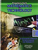 Preparing to Teach Mathematics with Technology : An Integrated Approach to Data Analysis and Probability, Stohl Lee, Hollylynne and Hollebrands, Karen, 1465200010