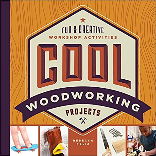 Fun /& Creative Workshop Activities Cool Woodworking Projects