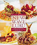 img - for Alan Wong's New Wave Luau: Recipes from Honolulu's Award-Winning Chef book / textbook / text book