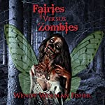 Fairies Versus Zombies: A Short Story | Wendy Fisher