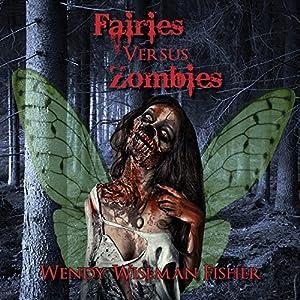 Fairies Versus Zombies Audiobook