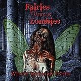 Fairies Versus Zombies: A Short Story