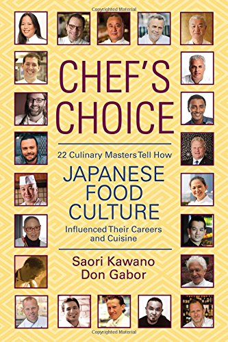 Chef's Choice: 22 Culinary Masters Tell How Japanese Food Culture Influenced Their Careers & ()