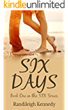 Six Days: Book One in the SIX Series