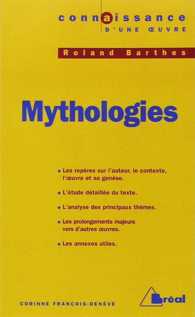Mythologies, Roland Barthes (Connaissances)