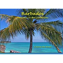 Barbados: Paradise In The Caribbean