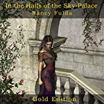 In the Halls of the Sky-Palace: Gold Edition | Nancy Fulda