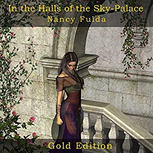 In the Halls of the Sky-Palace: Gold Edition Audiobook