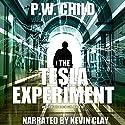 The Tesla Experiment: Order of the Black Sun Series, Book 10 Hörbuch von P. W. Child Gesprochen von: Kevin Clay
