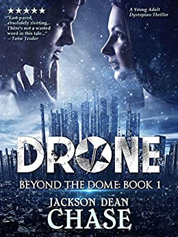 Drone: A Young Adult Dystopian Thriller (Beyond the Dome Book 1) by [Chase, Jackson Dean]