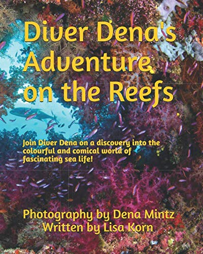 Diver Dena's Adventure on the Reefs: Join Diver Dena on a discovery into the colourful and comical world of fascinating sea life!