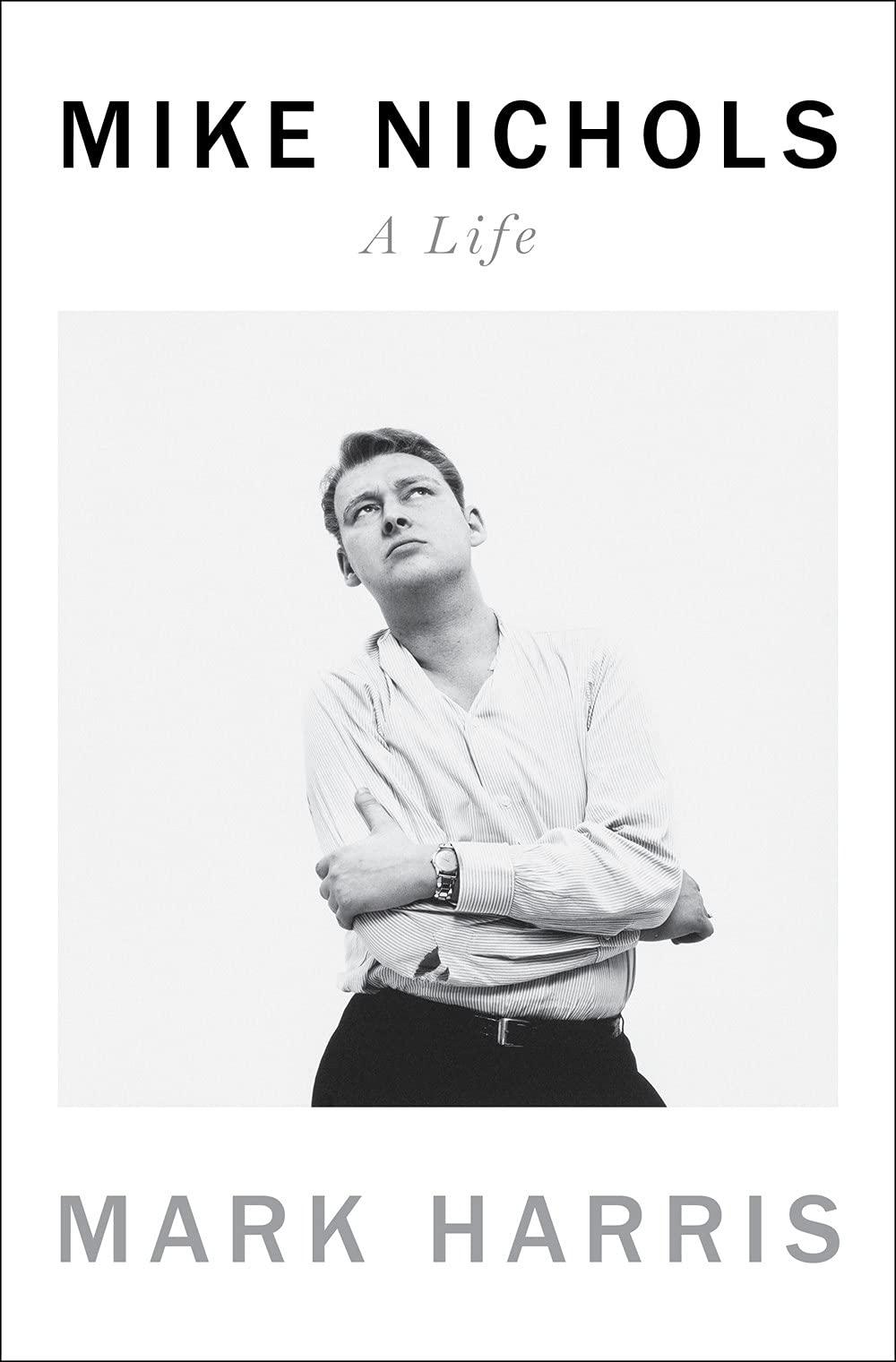 Mike Nichols A Life  Harris, Mark Amazon.de Bücher