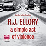 A Simple Act of Violence | R J Ellory