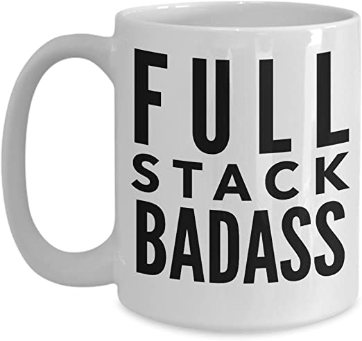 Amazon Com Software Engineer Gifts Full Stack Badass By Live Love Frolic Funny Coffee Cup Kitchen Dining