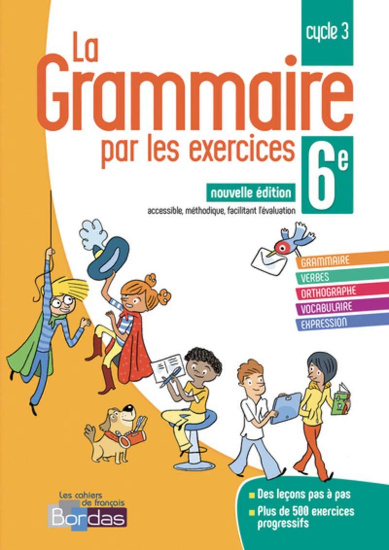 La Grammaire Par Les Exercices 6e Cycle 3 Cahier D