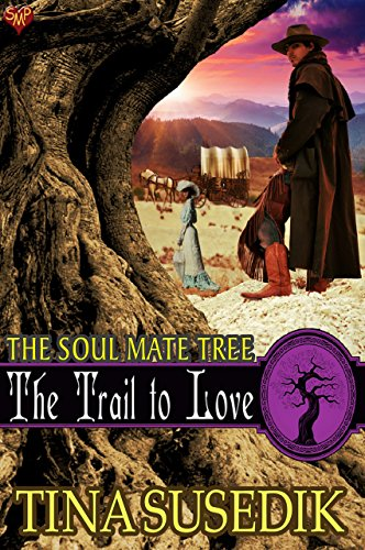 The Trail to Love (The Soul Mate Tree Book 4) by [Susedik, Tina]