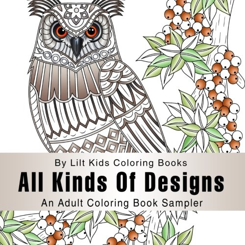 All Kinds Of Designs An Adult Square Coloring Book Sampler (Beautiful Square Adult Coloring Books) (Volume 16)