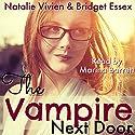 The Vampire Next Door Audiobook by Natalie Vivien, Bridget Essex Narrated by Marina Barrett