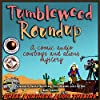 Tumbleweed Roundup
