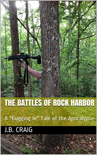The Battles of Rock Harbor: A Bugging In Tale of the Apocalypse by [Craig, J.B.]