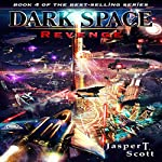 Revenge: Dark Space, Book 4   Jasper T. Scott