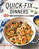 Quick-Fix Dinners: 100+ Simple Recipes Ready in 10, 20 or 30 Minutes