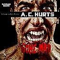 Gone Mad Hörbuch von A. C. Hurts Gesprochen von: Kati Winter