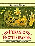 Puranic Encyclopaedia: A Comprehensive Dictionary with Special Reference to the Epic and Puranic Literature