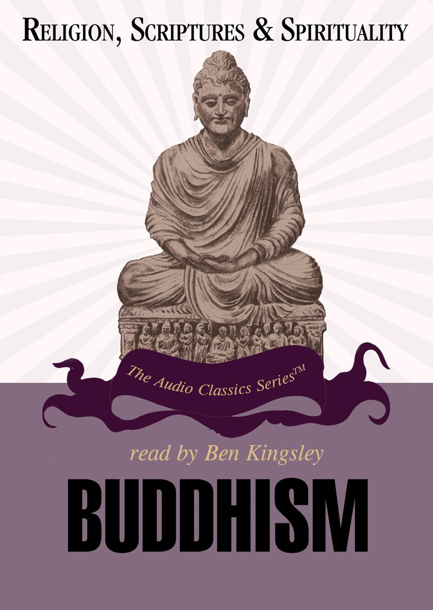 Read Online Buddhism (The Audio Classics Series: Religion, Scriptures & Spirituality) PDF