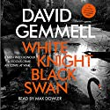 White Knight/Black Swan Audiobook by David Gemmell Narrated by Max Dowler