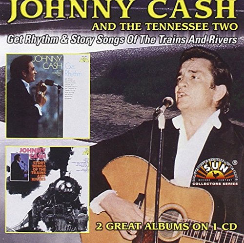 Johnny Cash - Get Rhythm/Story Songs Of Trains And Rivers - Zortam Music
