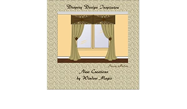 Drapery Design Inspiration...New Creations by Window Magic