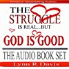 The Struggle Is Real But God Is Good: 3 Book Set