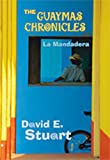 The Guaymas Chronicles: La Mandadera