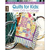 LEISURE ARTS Quilt for Kids: From Crib to College