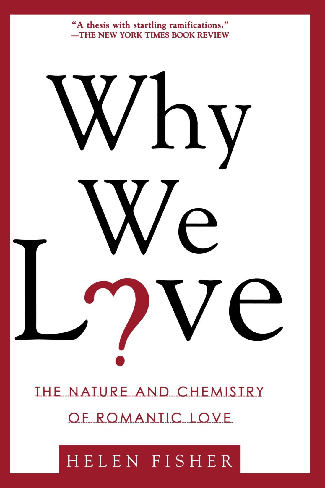 Why We Love: The Nature and Chemistry of Romantic Love: Helen Fisher ...