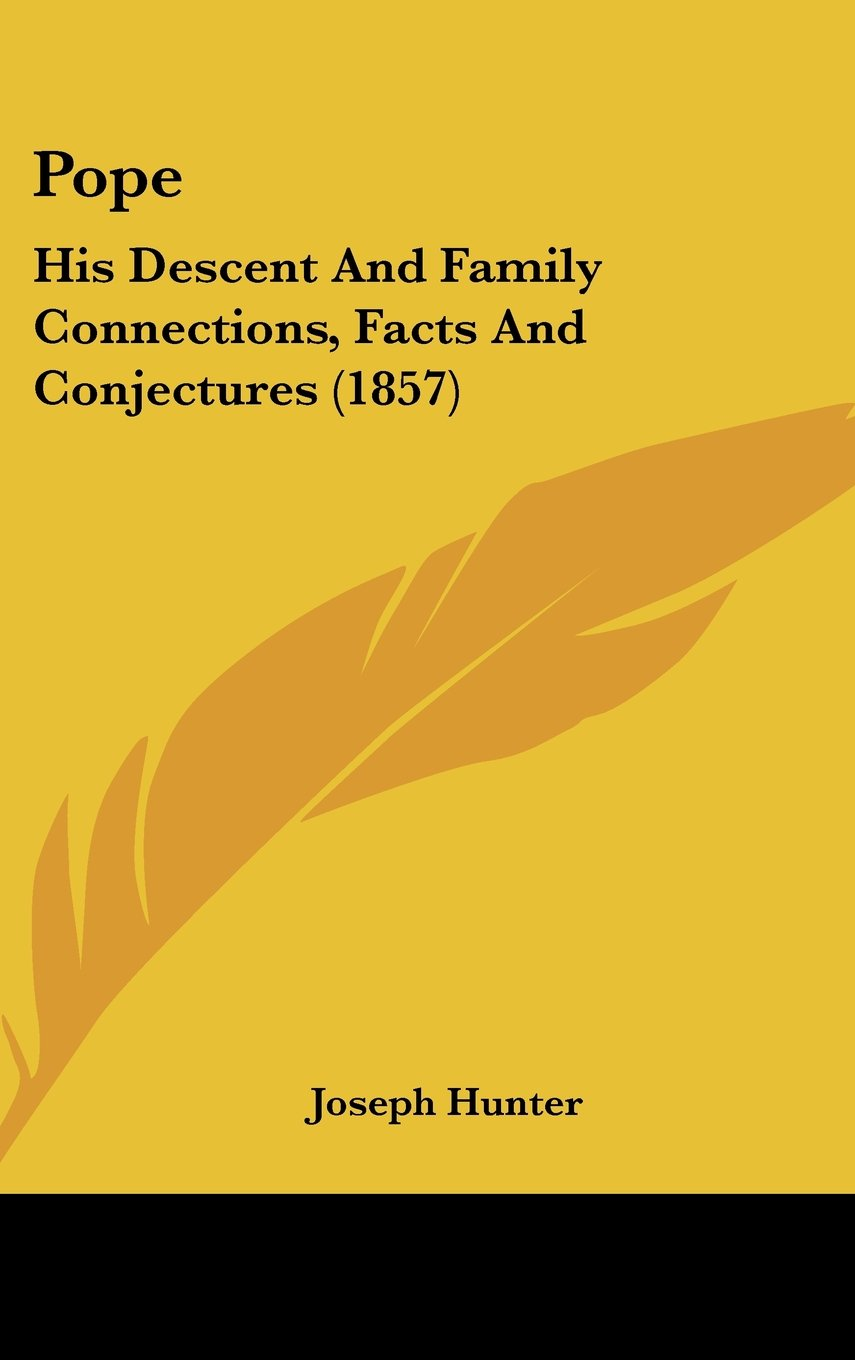 Download Pope: His Descent and Family Connections, Facts and Conjectures (1857) pdf