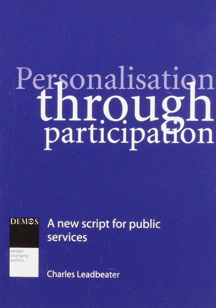 Read Online Personalisation Through Participation: A New Script for Public Services PDF
