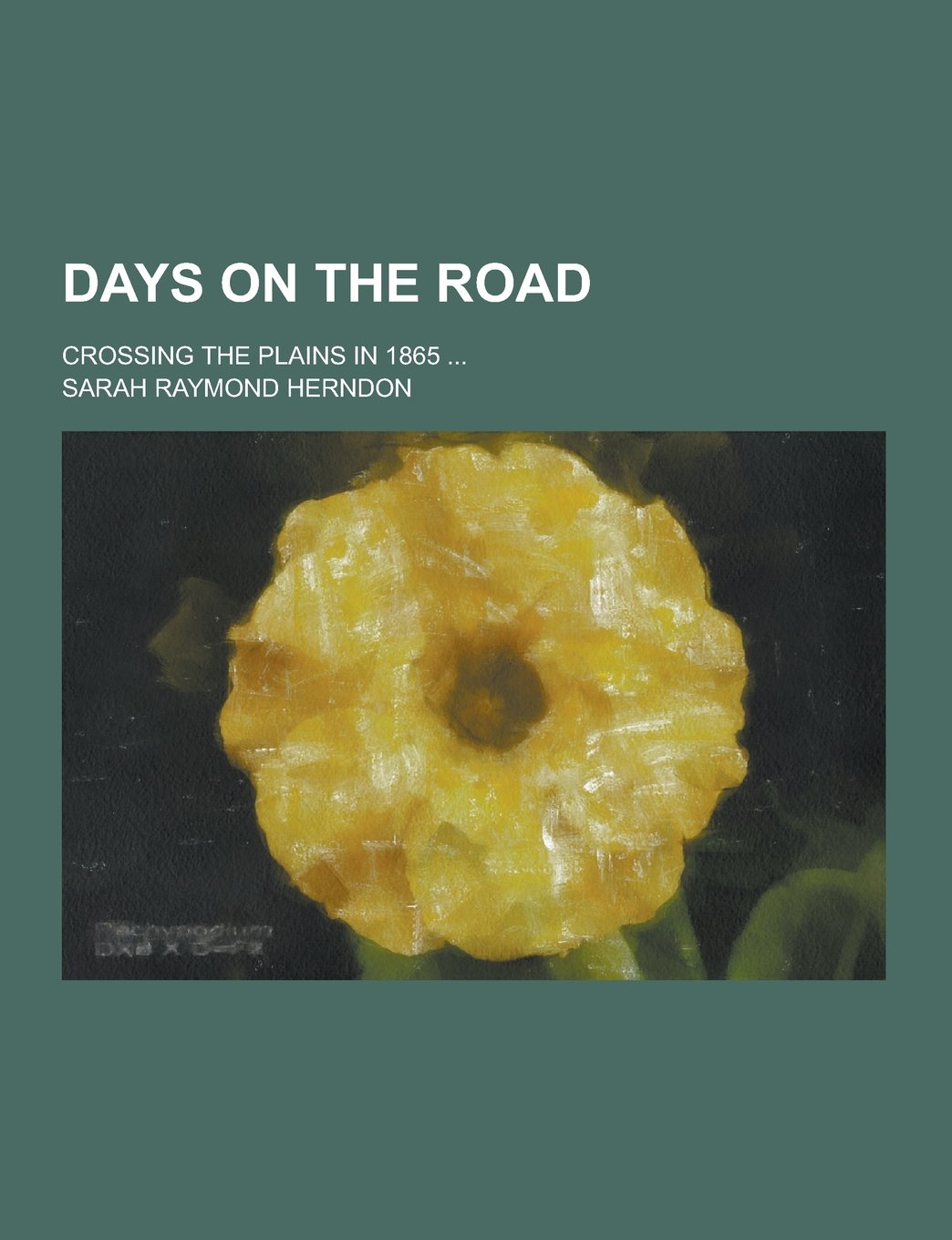 Download Days on the Road; Crossing the Plains in 1865 ... PDF