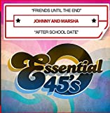 Friends Until The End / After School Date (Digital 45) by Johnny And Marsha (2015-10-26?