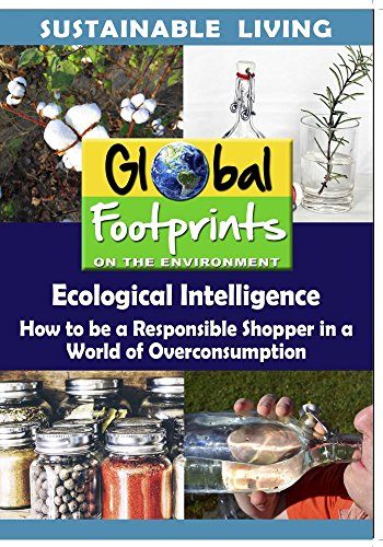 Ecological Intelligence - How to be a Responsible Shopper in a World of Overconsumption