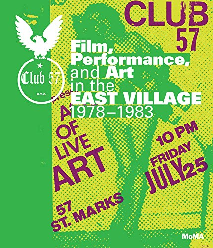Club 57: Film, Performance, and Art in the East Village, 1978–1983 (Club Village)