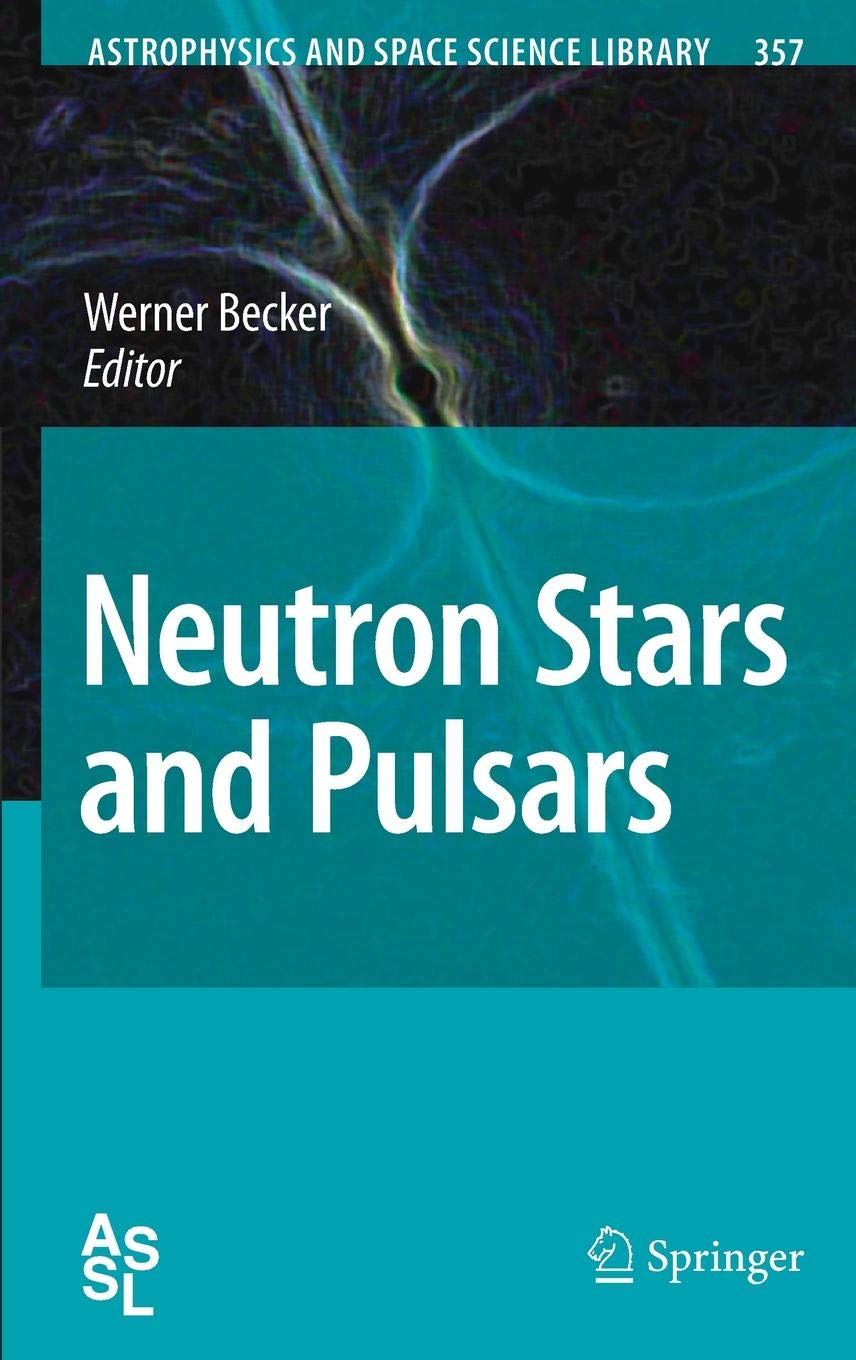 Neutron Stars And Pulsars  Astrophysics And Space Science Library  357  Band 357