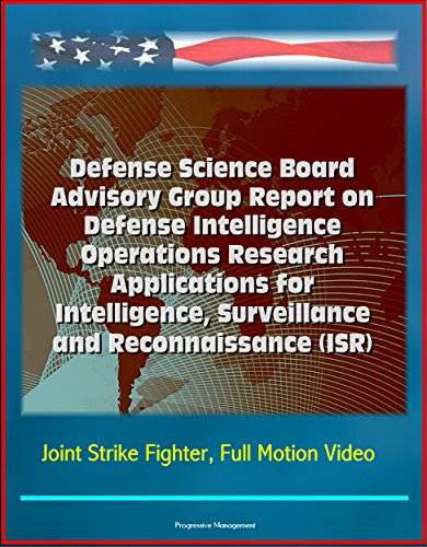 Defense Science Board Advisory Group Report on Defense Intelligence Operations Research Applications for Intelligence, Surveillance and Reconnaissance (ISR) - Joint Strike Fighter, Full Motion Video