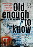 Old Enough to Know : Consulting Children about Sex Education in Africa, Kiragu, Susan and McLaughlin, Colleen, 0796923744