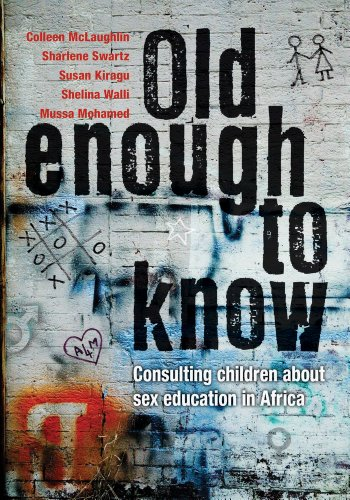 Old Enough to Know: Consulting Children About Sex Education in Africa