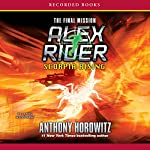 Scorpia Rising - The Final Mission: An Alex Rider Adventure | Anthony Horowitz